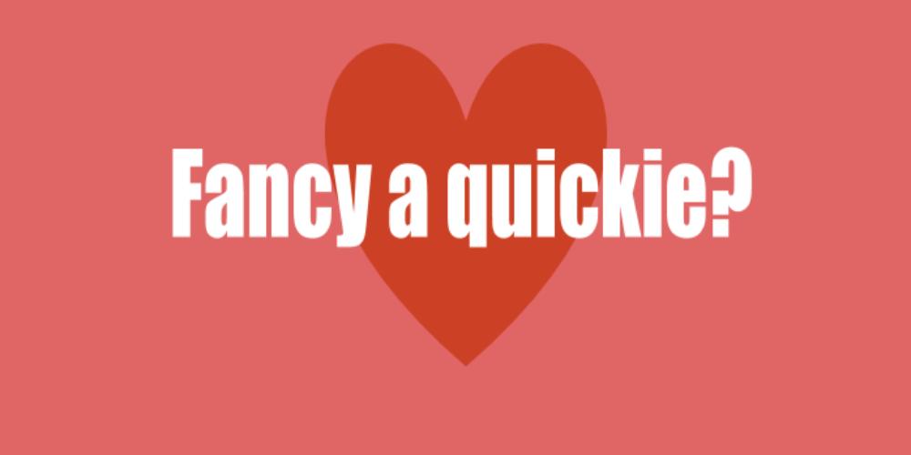 The Joy of Quickies